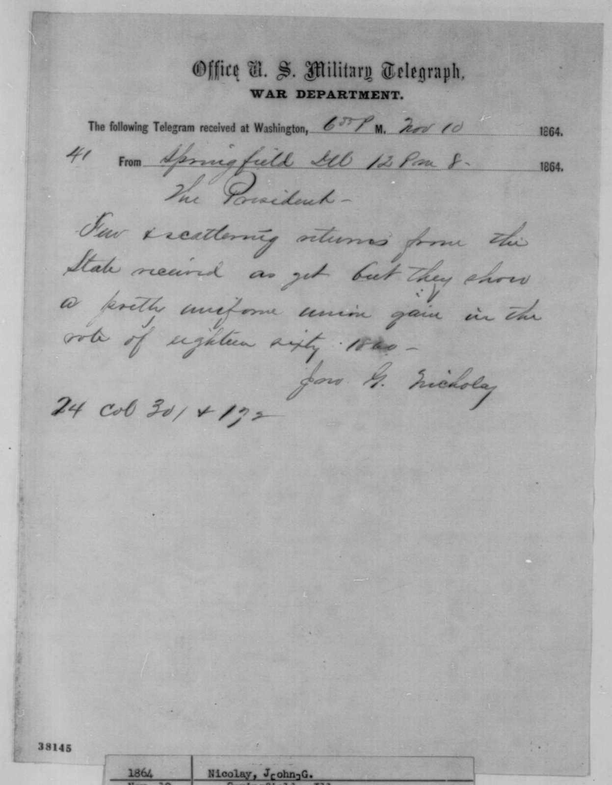 John G. Nicolay to Abraham Lincoln, Tuesday, November 08, 1864  (Telegram reporting Illinois election results)