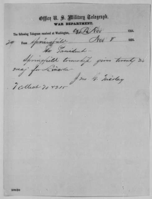 John G. Nicolay to Abraham Lincoln, Tuesday, November 08, 1864  (Telegram reporting Springfield, Illinois election returns)