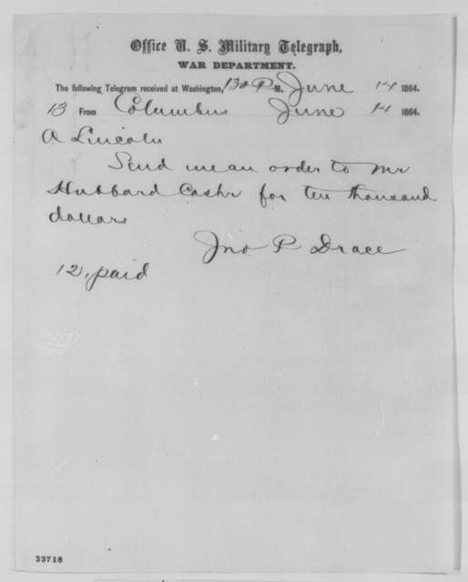 John P. Drace to Abraham Lincoln, Tuesday, June 14, 1864  (Telegram requesting ten thousand dollars)