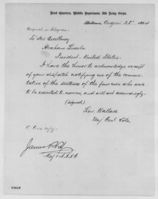 Lewis Wallace to Abraham Lincoln, Sunday, August 28, 1864  (Telegram acknowledging receipt of dispatch commuting sentences of prisoners at Baltimore)