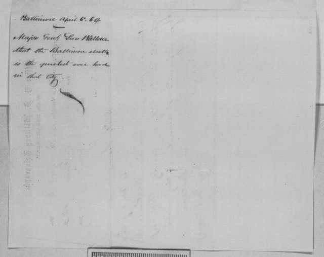 Lewis Wallace to Abraham Lincoln, Wednesday, April 06, 1864  (Telegram concerning Baltimore election)