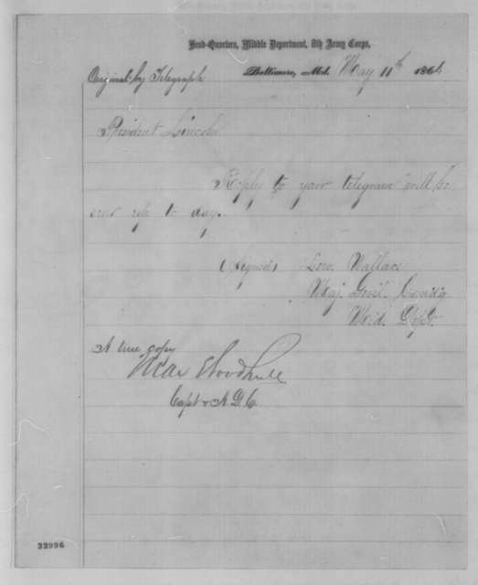Lewis Wallace to Abraham Lincoln, Wednesday, May 11, 1864  (Telegram concerning Lincoln's telegram of May 10)