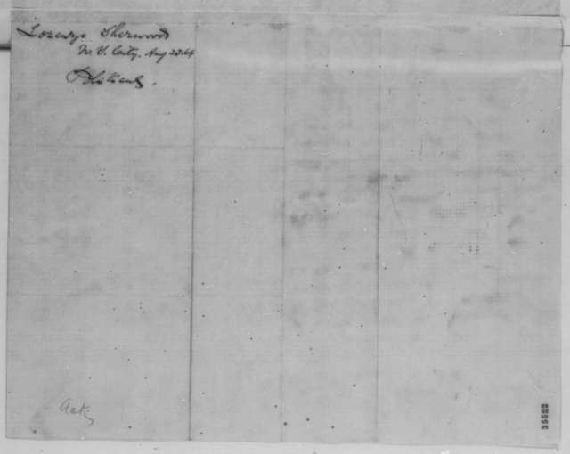 Lorenzo Sherwood to Abraham Lincoln, Tuesday, August 23, 1864  (Political affairs)