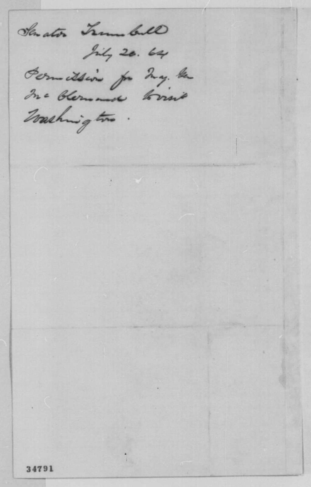 Lyman Trumbull to Abraham Lincoln, Tuesday, July 26, 1864  (Permission for Gen. McClernand to visit Washington)