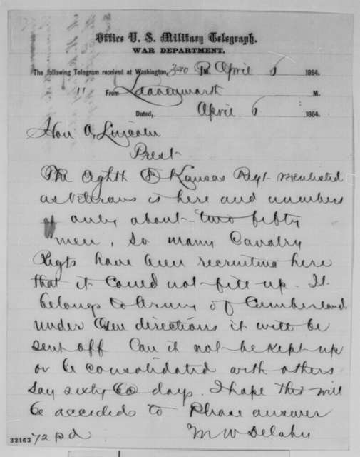 Mark W. Delahay to Abraham Lincoln, Wednesday, April 06, 1864  (Telegram concerning military affairs in Kansas)