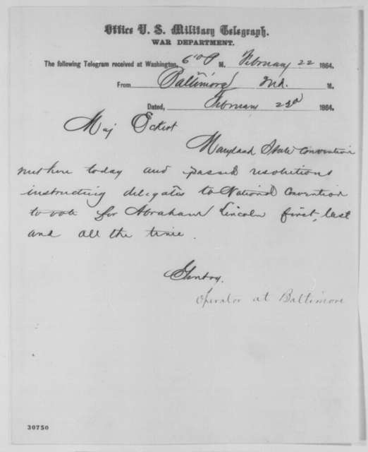 Meredith P. Gentry to Thomas T. Eckert, Monday, February 22, 1864  (Telegram reporting that Maryland State Convention supports Lincoln)