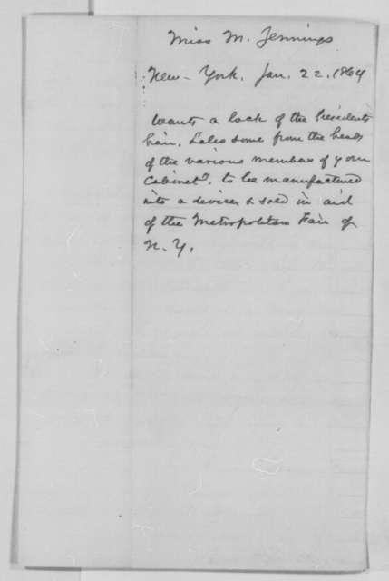 Miss M. Jennings to Abraham Lincoln, Friday, January 22, 1864  (Wants lock of hair for New York Sanitary Fair)