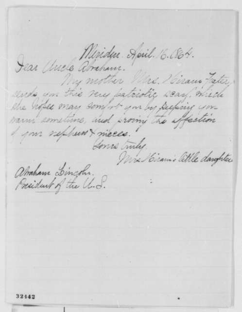 Mrs. Hiram Foster to Abraham Lincoln, Saturday, April 16, 1864  (Sends scarf)