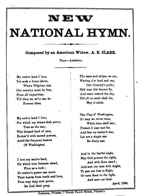 New national hymn. Composed by an American widow, A. B. Clark. Tune--America. J. H. Johnson, Printer, ... Philad'a. April, 1864