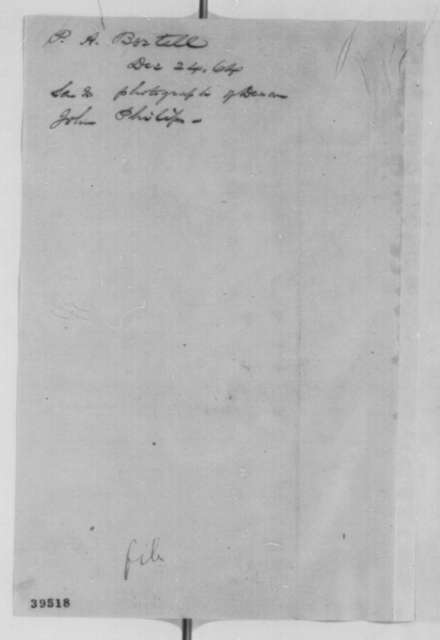 P. A. Bortell to Abraham Lincoln, Saturday, December 24, 1864  (Sends photograph of John Phillips)