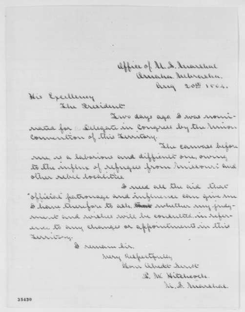P. W. Hitchcock to Abraham Lincoln, Saturday, August 20, 1864  (Patronage in Nebraska Territory)