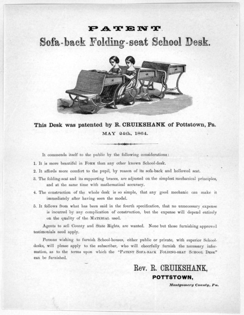 Patent sofa-back folding seat school desk. This desk was patented by R. Cruikshank of Pottstown. Pa. May 24th, 1864 ... [Pottstown, Pa. 1864].