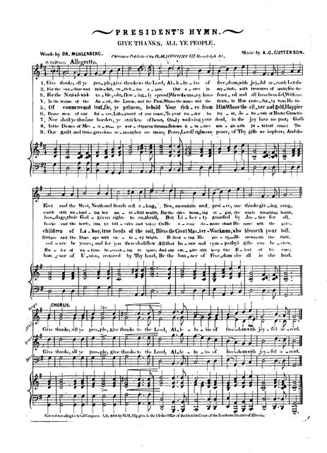President's hymn: give thanks all ye people words by Dr. Muhlenberg; music by A. C. Cutterson.