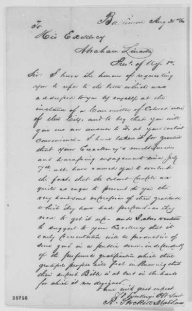 """R. Stockett Mathews to Abraham Lincoln, Wednesday, August 31, 1864  (Meeting with committee of """"Loyal Colored Men of Baltimore""""; with endorsement)"""