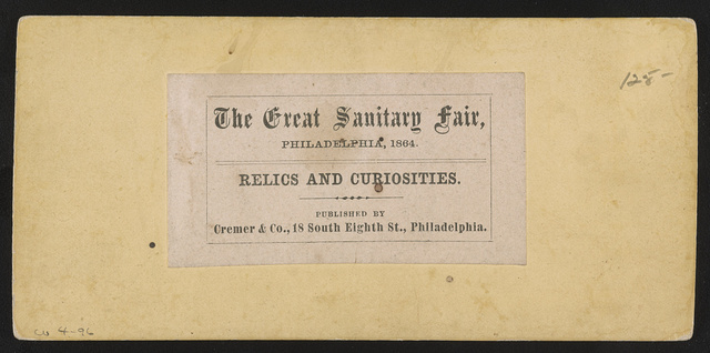 Relics and curiosities, the Great Sanitary Fair, Philadelphia, 1864