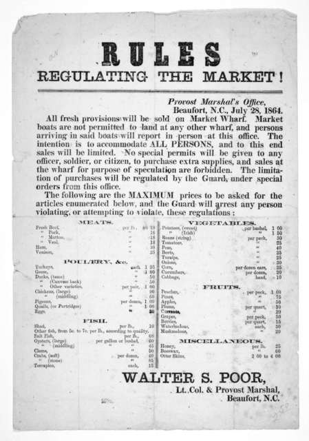 Rules regulating the market! Provost Marshal's office. Beaufort. N. C. July 28, 1864. All fresh provision will be sold on Market Wharf. Market boats are not permitted to land at any other wharf, and persons arriving in said boats will report in