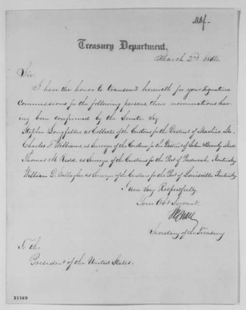 Salmon P. Chase to Abraham Lincoln, Wednesday, March 02, 1864  (Sends nominations)