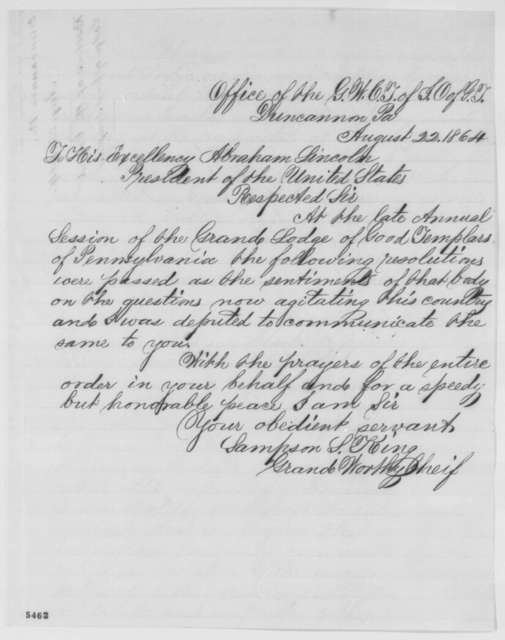 Sampson S. King to Abraham Lincoln, Monday, August 22, 1864  (Sends resolutions from Pennsylvania Templars)