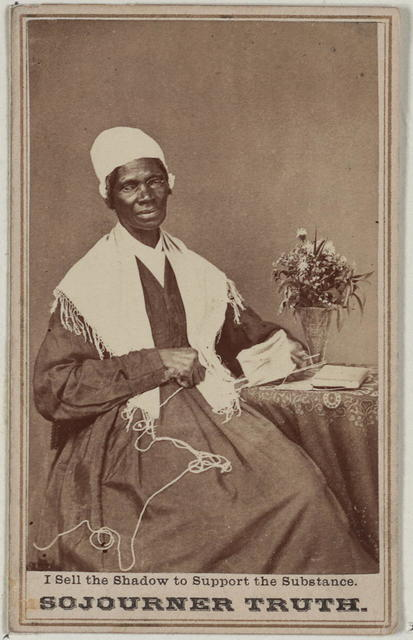 Sojourner Truth. I sell the shadow to support the substance.