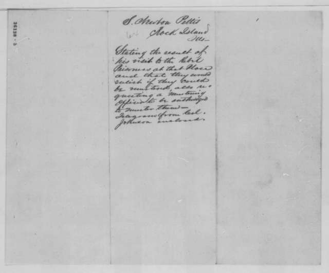 Solomon Newton Pettis to Abraham Lincoln, Saturday, September 10, 1864  (Mission to prison camp at Rock Island; with telegram from Col. Johnson)