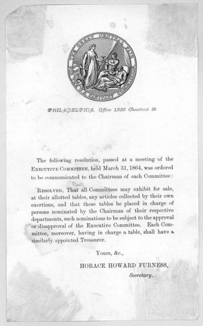 ... The following resolution, passed at a meeting of the Executive Committee, held March 31, 1864, was ordered to be communicated to the Chairman of each committee. Resolved, that all committees may exhibit for sale, at their allotted tables, an