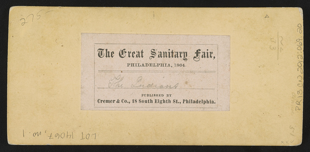 The Great Sanitary Fair, Philadelphia, 1864 The Indians.