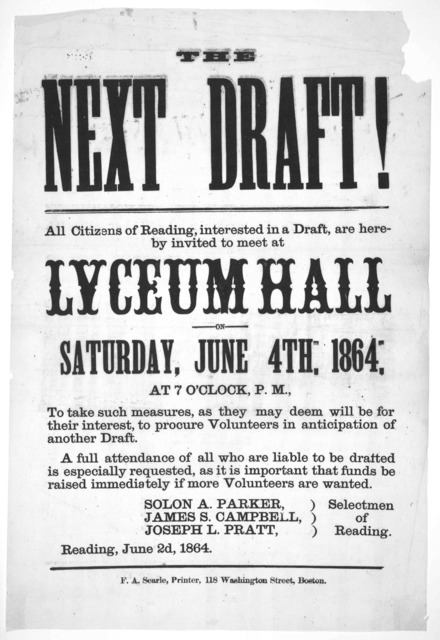The next draft! All citizens of Reading, interested in a draft, are hereby invited to meet a Lyceum Hall on Saturday, June 4th, 1864 at 7 o'clock, P. M., to take such measures, as they may deem will be for their interest, to procure volunteers i