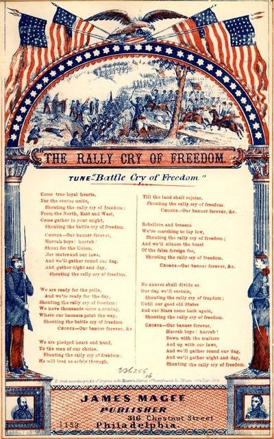 "The rally cry of freedom. Tune- ""Battle Cry of Freedom."" James Magee, Publisher 316 Chestnut Street, Philadelphia. [c. 1864]"