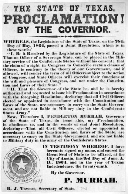The state of Texas. Proclamation! By the Governor. Whereas, the Legislature of the State of Texas, on the 28th day of May 1864, passed a joint resolution, which is in these words. I. Be it resolved by the Legislature of the State of Texas, that