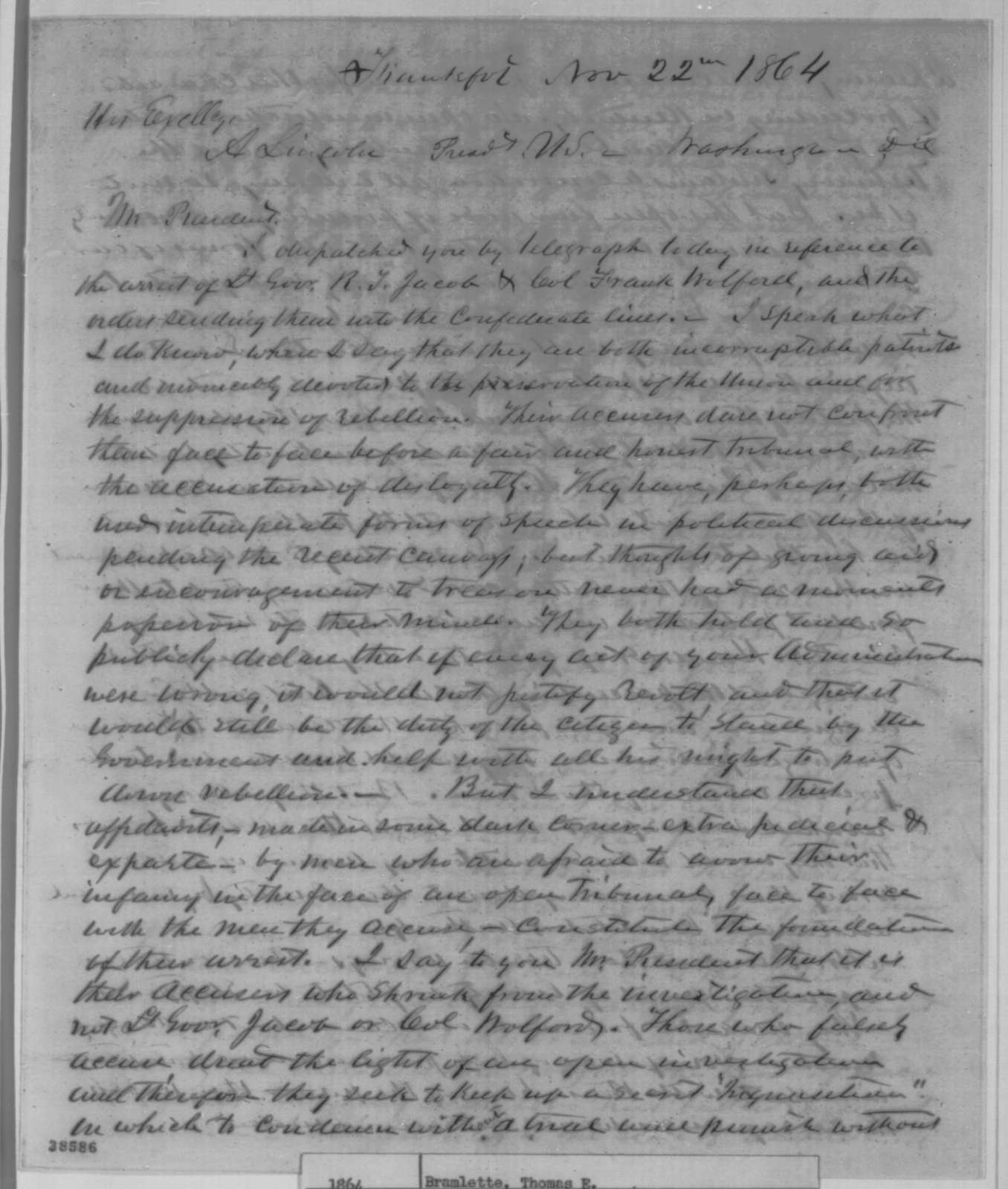 Thomas E. Bramlette to Abraham Lincoln, Tuesday, November 22, 1864  (Arrests of Richard Jacob and Frank Wolford)