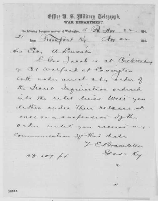 Thomas E. Bramlette to Abraham Lincoln, Tuesday, November 22, 1864  (Telegram regarding Richard Jacob and Frank Wolford)