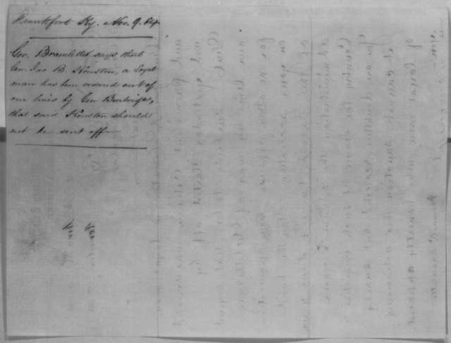 Thomas E. Bramlette to Abraham Lincoln, Wednesday, November 09, 1864  (Telegram concerning case of John B. Houston)
