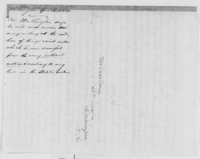 Thomas Worthington to Abraham Lincoln, Tuesday, April 12, 1864  (Worthington will not reenter the army)