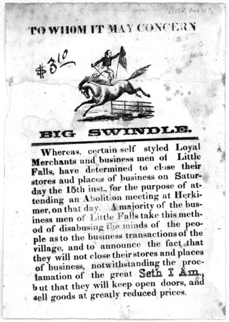 To whom it may concern. Big swindle. Whereas, certain self styled loyal merchants and business men of Little Falls, have determined to close their stores and places of business on Saturday the 15th inst., for the purpose of attending an abolitio
