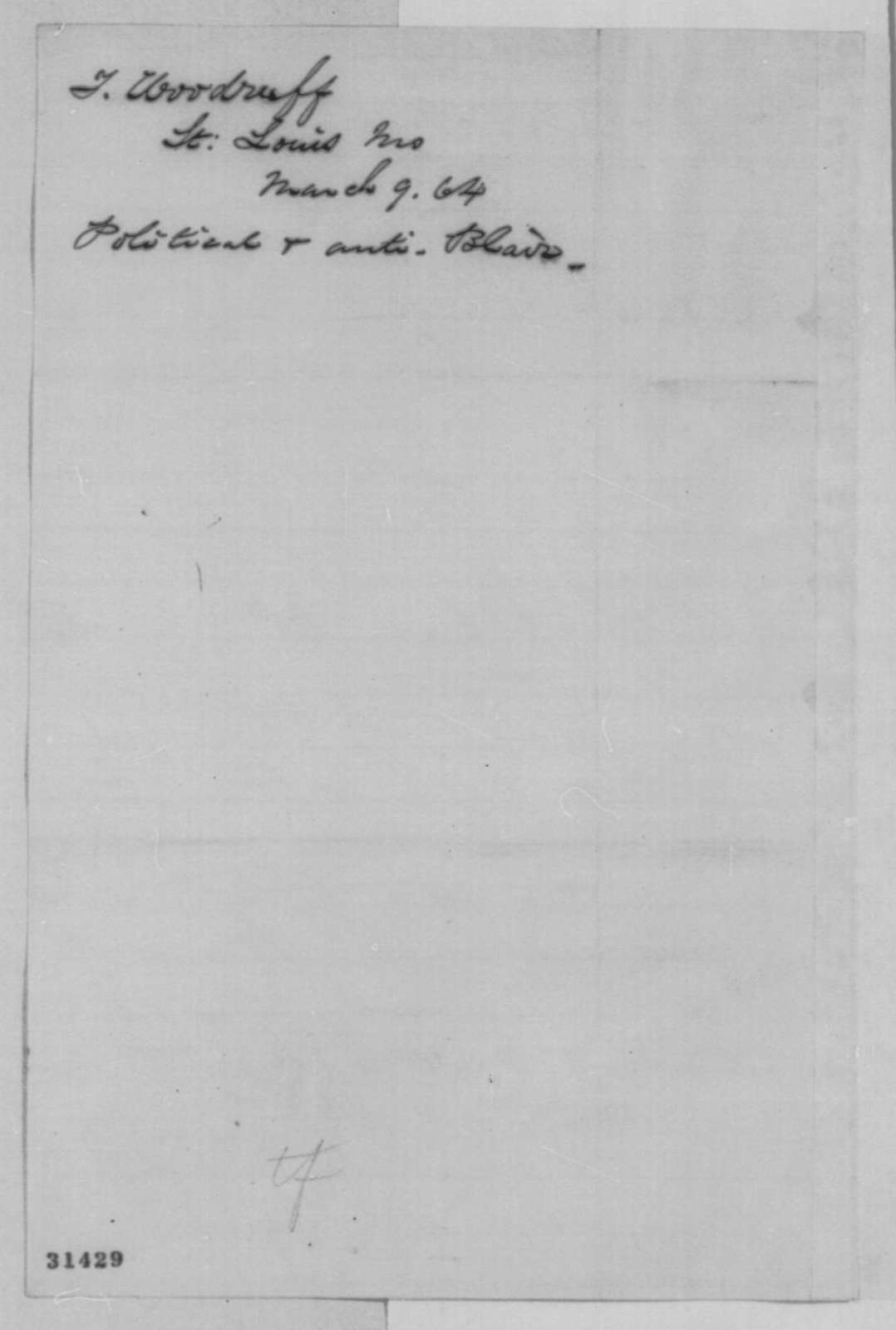 Truman Woodruff to Abraham Lincoln, Wednesday, March 09, 1864  (Advises Lincoln to get rid of Blairs)