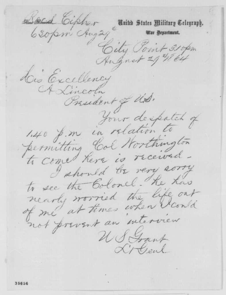 Ulysses S. Grant to Abraham Lincoln, Monday, August 29, 1864  (Telegram concerning Colonel Thomas Worthington)