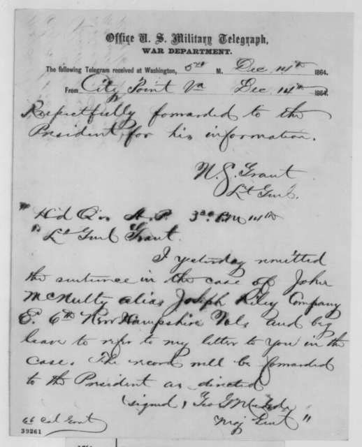 Ulysses S. Grant to Abraham Lincoln, Wednesday, December 14, 1864  (Telegram conveying dispatch from General Meade regarding case of John McNulty)