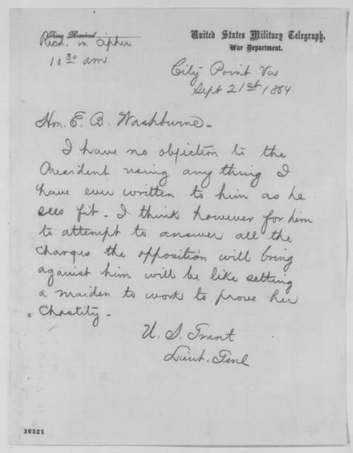 Ulysses S. Grant to Elihu B. Washburne, Wednesday, September 21, 1864  (Telegram granting Lincoln permission to use anything Grant has written to him for political purposes)