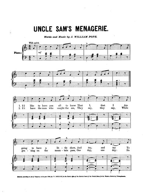 Uncle Sam's menagerie: a Union campaign song and chorus words and music composed and respectfully dedicated to Hon. J.K. Moorhead, M.C.; by J. William Pope.