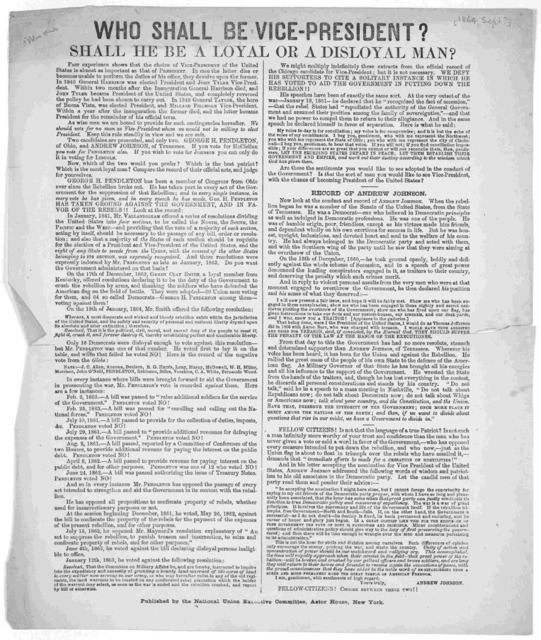 Who shall be vice-president? Shall he be a loyal or a disloyal man? ... Published by the National Union Executive Committee, Astor House, New York [1864].