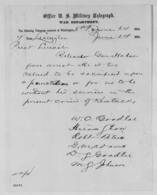 William C. Goodloe, et al. to Abraham Lincoln, Friday, June 24, 1864  (Telegram requesting release of General Hobson)