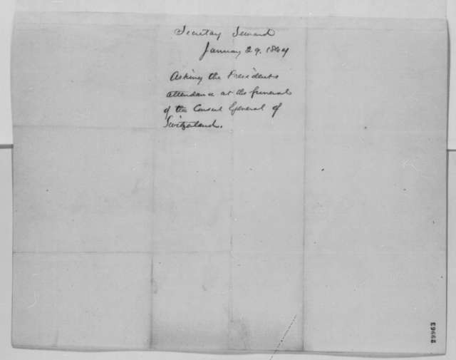 William H. Seward to Abraham Lincoln, Friday, January 29, 1864  (Requests Lincoln's attendance at funeral for Swiss diplomat)