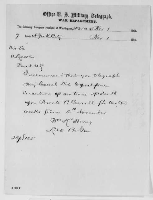 William K. Strong to Abraham Lincoln, Tuesday, November 01, 1864  (Telegram concerning execution of Patrick Carroll)