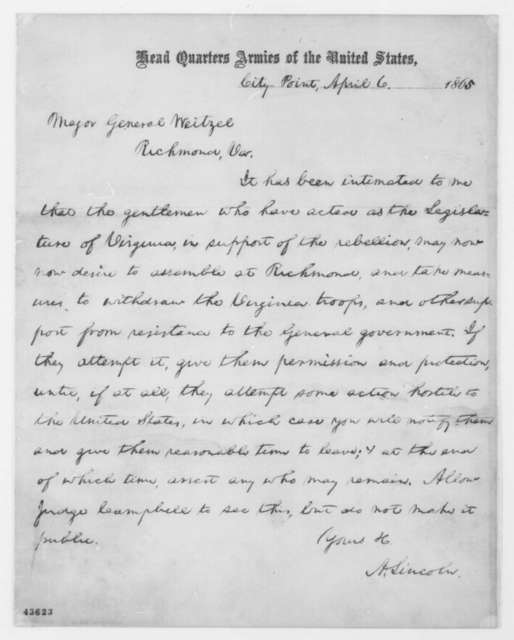 Abraham Lincoln to Godfrey Weitzel, Thursday, April 06, 1865  (Permission for Virginia legislature to assemble)