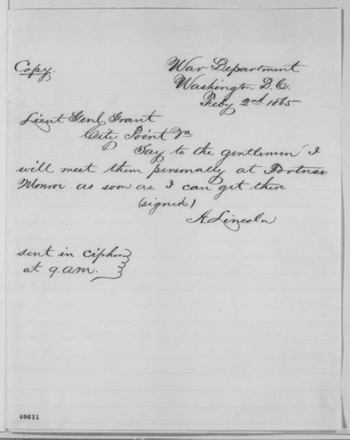 Abraham Lincoln to Ulysses S. Grant, Thursday, February 02, 1865  (Copy of telegram concerning Hampton Roads Conference)