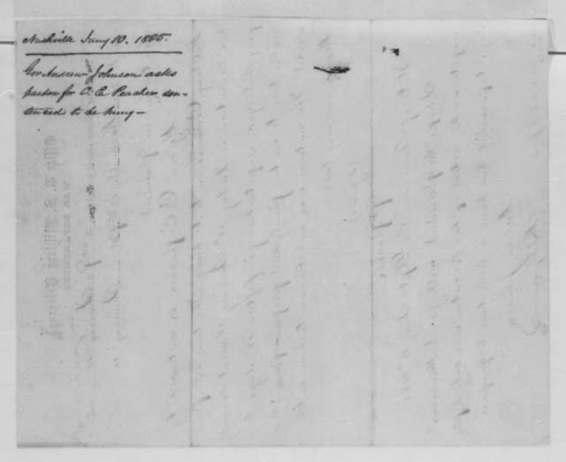 Andrew Johnson to Abraham Lincoln, Tuesday, January 10, 1865  (Telegram concerning case of C. E. Peacher; with telegram from P. Peacher to Lincoln)