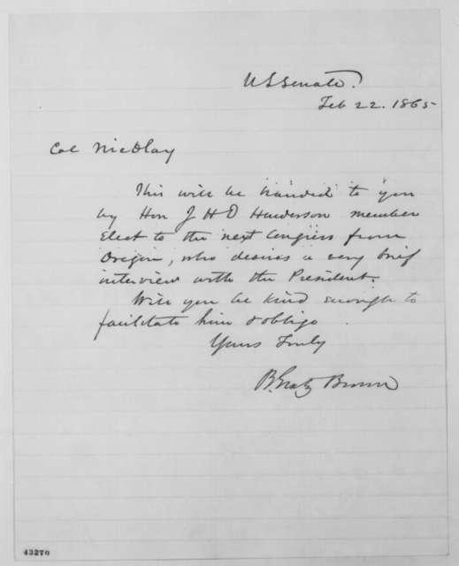 Benjamin Gratz Brown to John G. Nicolay, Wednesday, February 22, 1865  (Introduction)