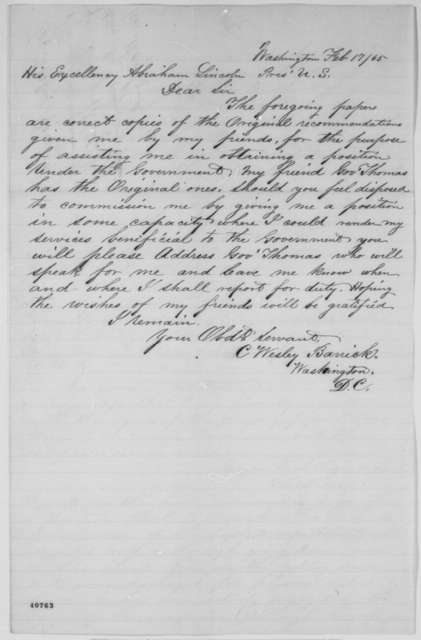 C. Wesley Barrick to Abraham Lincoln, Friday, February 17, 1865  (Seeks office; with copies of letters of recommendation)