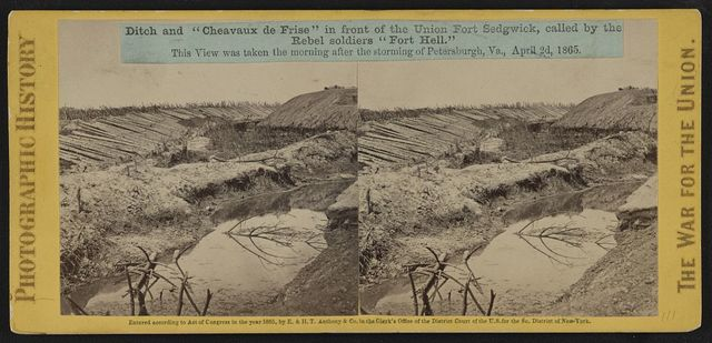"""Ditch and """"Cheavaux de frise"""" in front of the Union Fort Sedgwick, called by the Rebel soldiers """"Fort Hell"""""""