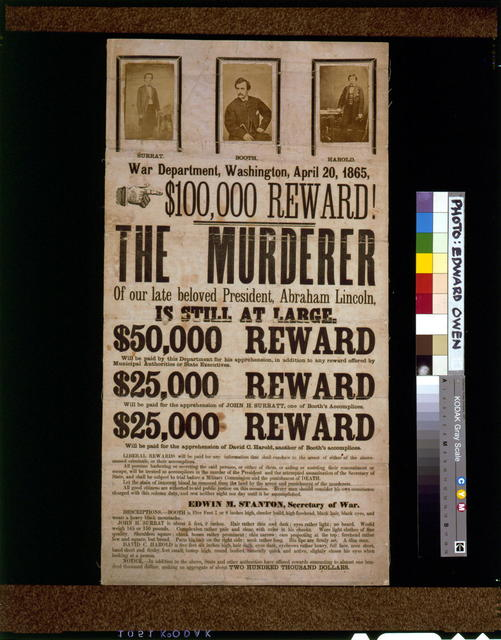 $100,000 reward! The murderer of our late beloved President, Abraham Lincoln, is still at large.